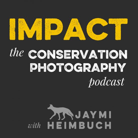 IMPACT the Conservation Photography Podcast